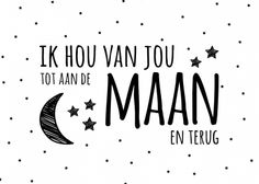 tot aan de maan en terug Baby Quotes, Quotes For Kids, Quotes To Live By, Words Quotes, Me Quotes, Dutch Quotes, I Love You Mom, Diy Letters, Mom Day