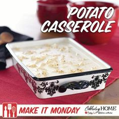 Preheat oven to 400 degrees 8 – 10 diced potatoes Place in a 9 x 13 Celebrating Home Casserole Dish  Mix together: 2 cups milk 2 cups cream ¼ cup flour Salt Pepper  Pour over potatoes. Cover with foil.   Bake 45 minutes  Remove foil and sprinkle shredded mozzarella cheese over potatoes.  Return to oven uncovered for 10 minutes.  Optional: 1 bottle Hormel real bacon bits
