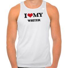 I love my Writer Tshirt Tank Tops