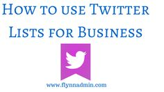 How To Use Twitter Lists for Business | Linda Flynn | LinkedIn