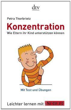 Konzentration: Wie Eltern ihr Kind unterstützen können Leichter lernen mit FOCUS SCHULE von Gaby Miketta http://www.amazon.de/dp/3423344458/ref=cm_sw_r_pi_dp_v6XDub0P4GKGM