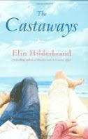 Moonshine and Rosefire: Elin Hilderbrand - The Castaways: A Novel