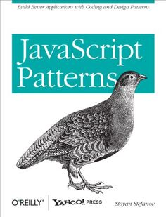JavaScript Patterns: Build Better Applications with Coding and Design Patterns Pdf Download