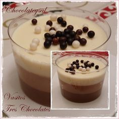 Chocolateysal: VASITOS TRES CHOCOLATES Chocolate Thermomix, Mousse, Panna Cotta, Deserts, Food And Drink, Pudding, Ethnic Recipes, Cake Pops, Ideas