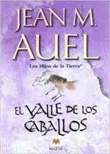 El Valle de los Caballos. Jean M. Auel. Saga Los Hijos de la Tierra N°2