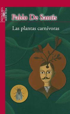 Corner In Wonderland: Las plantas carnívoras, Pablo De Santis