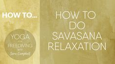 How to do Savasana Relaxation