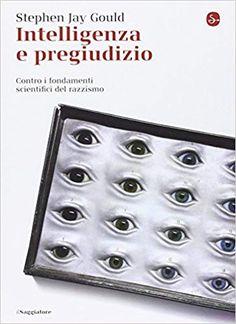 Amazon.it: Intelligenza e pregiudizio. Contro i fondamenti scientifici del razzismo - Stephen Jay Gould, A. Zani - Libri Amazon, Shopping, Amazons, Riding Habit