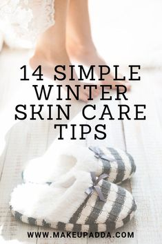 14 Simple Winter Skin Care Tips.  #beautytips #healthyskin #winter #skincaretips #blisslife