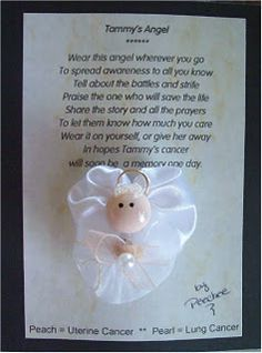 """Sold as fundraiser for cancer victim: """"Wear this angel wherever you go to spread awareness to all you know. Tell about the battles and strife. Praise the ones who will save the life, Share the story and all the prayers, to let them know how much you care. Wear it yourself or give it away, In hopes that Tammy's cancer will soon be a memory one day. Peach=Uterine cancer ++ Pearl=Lung cancer"""
