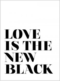 Poster - LOVE IS THE NEW BLACK Watercolor Typography, Love Story, Graphic Design, Black And White, News, Prints, Posters, Blanco Y Negro, Black White