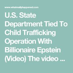 """U.S. State Department Tied To Child Trafficking Operation With Billionaire Epstein (Video) The video below also reviews how Jeffrey Epstein is tied not only to Bill Clinton during what has amounted to multiple trips to """"orgy island,"""" but now his helicopter has been discovered to somehow share a tail number with a State Department plane used by a private military company (Dyncorp), for """"counter-insurgency"""" and """"counter-narcotics"""" operations in Colombia. TAKE NOTE: The emails above are…"""