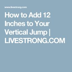How to Add 12 Inches to Your Vertical Jump   LIVESTRONG.COM