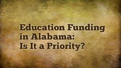 Education Funding in Alabama: Is It a Priority?