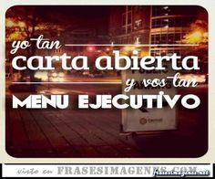 Imagen de http://www.frasesimagenes.net/covers/preview/yo-tan-carta-abierta-y-tu-tan-menu-ejecutivo-.jpg.