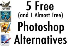 5 Free (and 1 Almost Free) Photoshop Alternatives