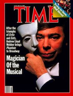 TIME cover with Andrew Lloyd Webber, composer of musicals Cats, Phantom of the Opera, Jesus Christ Superstar and more ... a fan!!  The Music Of Andrew Lloyd Webber  In San Diego June 24-29, 2014  BroadwaySD.com