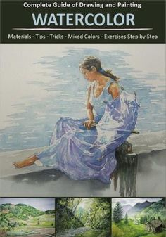 Watercolor - Complete Guide of Drawing and Painting