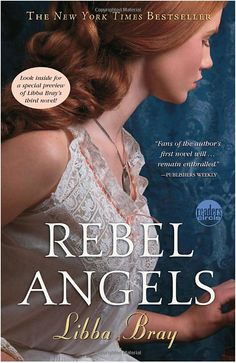Rebel Angels by Libba Bray.  The sequel to A Great and Terrible Beauty. This trilogy made me cry