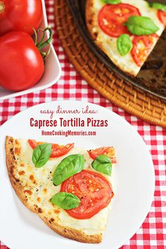 Caprese Tortilla Pizzas - an easy dinner idea that will be done in less than 20 minutes.