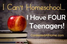 I Can't Homeschool Because I Have Four Teenagers!