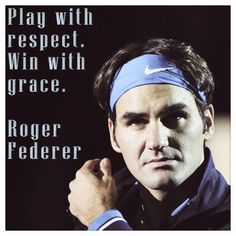Play with respect. Win with grace. From tennis best Roger Federer! Tennis Party, Lawn Tennis, Tennis Tips, Sport Tennis, Golf Tips, Tennis Cake, Tennis Quotes, Golf Quotes, Sport Quotes