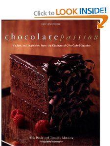 Chocolate Passion: Recipes and Inspiration from the Kitchens of Chocolatier Magazine: Tish Boyle, Timothy Moriarty