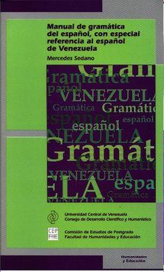 Recomienda: Manual de gramática del español, con especial referencia al español de Venezuela, de la Profa. Mercedes Sedano. #UCV @ftapia @saberucv @araujoyandra