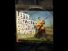 Lefty Frizzell---I Love You Mostly
