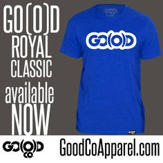 *NEW* Get our royal blue GO(O)D classic tee today!! Visit www.GoodCoApparel.com #iKeepGoodCo