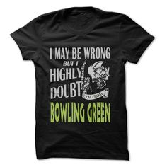 (Tshirt Top Choose) From Bowling Green Doubt Wrong- 99 Cool City Shirt Coupon 20% Hoodies, Tee Shirts