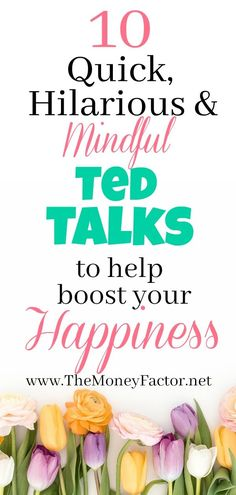 Here are 10 Ted Talks to help boost your happiness! #happiness #happy #mindfullness #inspiration