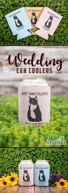 """""""Just Meowied!"""" High Quality Can Coolers by Imprint.com--Order TODAY to get 10% OFF your entire order!"""