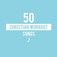 50 Christian Workout Songs
