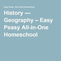 History — Geography – Easy Peasy All-in-One Homeschool