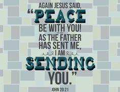 AGAIN JESUS SAID, PEACE BE WITH YOU - JOHN 20:21