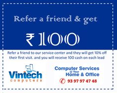 Referral Coupon s also Provided at vintech computers, Contact us on 9700140787, Refer a friend and get 100ruppees
