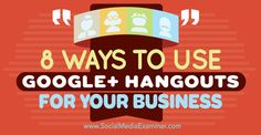 Google+ Hangouts are a great way to hold group meetings, interact with customers, interview people & share your expertise. Here you'll discover 8 ways to use Google+ Hangouts for your business.._BE RESPECTFUL - Like Before you RePin _Sponsored by International Travel Reviews.. Tweet us @ IntlReviews.- Info@InternationalTravelReviews.com - #InternationalTravelReviews,  #AccessibilityReviews,  #ITR-SocialMediaMarketing