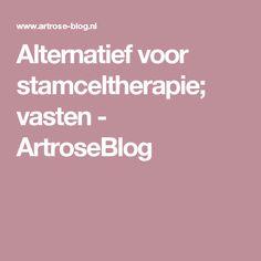 Alternatief voor stamceltherapie; vasten - ArtroseBlog