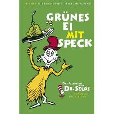 Grünes Ei mit Speck: Das Allerbeste von Dr. Seuss: Amazon.de: Seuss, Felicitas Hoppe: Bücher