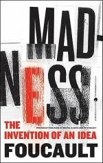 Madness : The Invention of an Idea - Michel Foucault