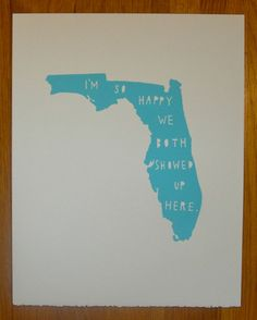 FLORIDA I'm So Happy by TwoSarahs on Etsy, $30.00  Tim and I NEED this for our house!