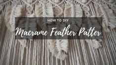 DIY Macrame Wall Hanging Using 3 Different Feather Patterns Macrame Cord, Macrame Knots, Wall Patterns, Flower Patterns, Leaf Patterns, Diy Wall Painting, Macrame Design, Feather Pattern, Macrame Projects