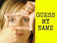 CAN WE GUESS YOUR NAME? Nope