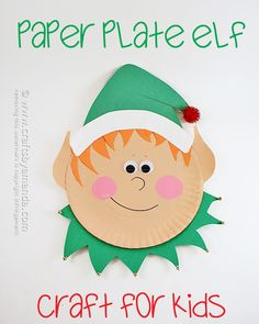 Paper Plate Elf - Crafts by Amanda || 15 Fun Elf Crafts for Kids! A wonderful collection of 15 Christmas Elf Crafts for children from 2 to 22!!