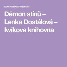Démon stínů – Lenka Dostálová – Iwíkova knihovna