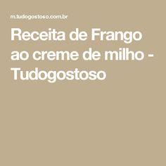 Receita de Frango ao creme de milho - Tudogostoso