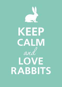Keep calm and love rabbits. $12.00, via Etsy.