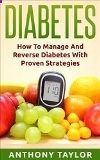 Free Kindle Book - [Health  Fitness  Dieting][Free] Diabetes: Reverse Diabetes: How to reverse diabetes and manage type 2 diabetes, type 1 diabetes and gestational diabetes (Diabetes, Type 2 diabetes, Type ... sugar, diabetic recipes, what is diabetes)
