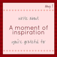 Today we begin our #30DayGratitudeChallenge!! Each day we'll give you an idea of something to be grateful for. Today's idea? A moment of inspiration http://ift.tt/2ff5X8f